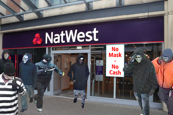 Bank robberies surge as staff told 'only give cash to people with masks'